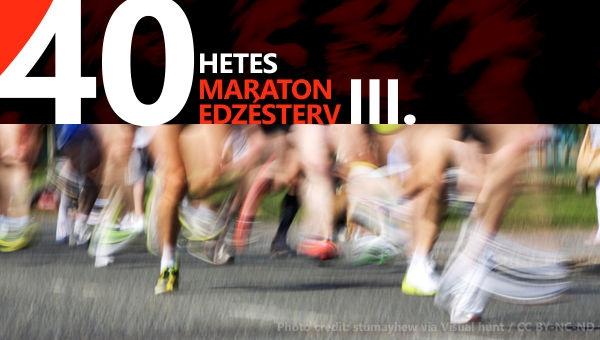 Maraton edzésterv - 40 hetes - III. (17-24. hét)