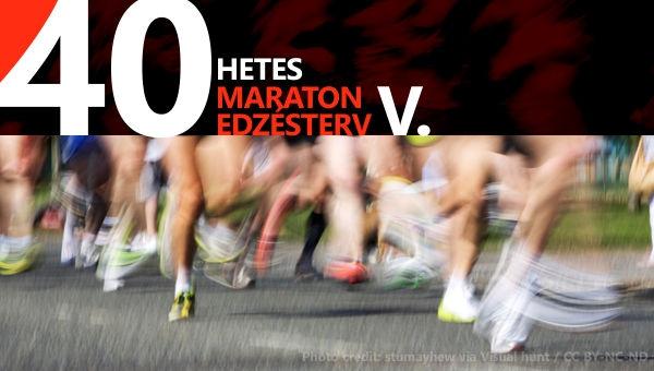 Maraton edzésterv - 40 hetes - V. (33-40. hét)